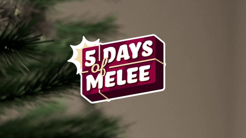 5 days of melee.jpg