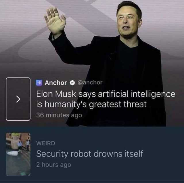 anchor-atanchor-elon-musk-says-artificial-intelligence-is-humanitys-greatest-threat-36-minutes...jpg