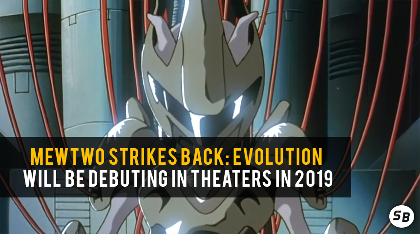 Mewtwo Strikes Back Evolution Will Be Debuting In Theaters In
