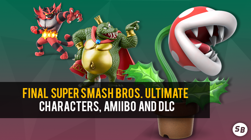 Super Smash Bros  Ultimate Base Roster, amiibo and DLC Announced