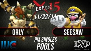 EXPosure 15 - Seesaw (Wario) vs Orly (Mewtwo/Bowser/Falcon)