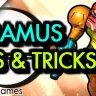 SAMUS Tips & Tricks - by Cobbs
